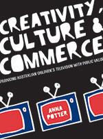 Creativity, Culture & Commerce: Producing Australian Children's Television with Public Value