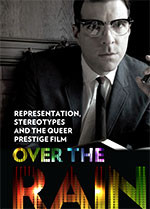 Over the Rainbow: Representation, Stereotypes and the Queer Prestige Film
