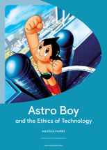 Astro Boy and the Ethics of Technology