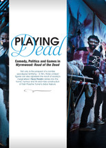 Playing Dead: Comedy, Politics and Games in Wyrmwood: Road of the Dead