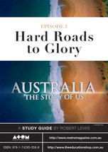 Australia: The Story of Us - Episode 5 (ATOM study guide)