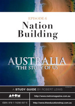 Australia: The Story of Us - Episode 6 (ATOM study guide)