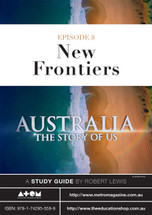 Australia: The Story of Us - Episode 8 (ATOM study guide)