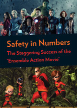 Blockbuster Central: Safety in Numbers: The Staggering Success of the 'Ensemble Action Movie'
