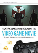 Blockbuster Central: Vicarious Play and the Paradox of the Video Game Movie: A Central Question for Media Education