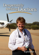 Desperately Seeking Doctors - Episode 1