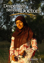 Desperately Seeking Doctors - Episode 2
