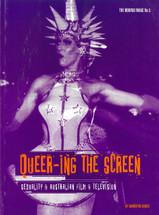 Queer-ing the Screen: Sexuality and Australian Film and Television