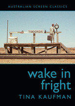Wake in Fright (Australian Screen Classics)