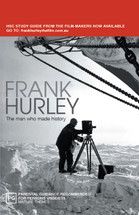 Frank Hurley: The Man Who Made History (3-Day Rental)