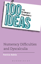 100 Ideas for Primary Teachers: Numeracy Difficulties and Dyscalculia