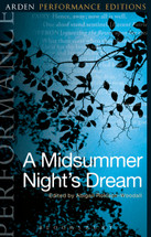 Arden Performance Editions: A Midsummer Night's Dream