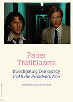 Paper Trailblazers: Investigating Democracy in <em>All the President's Men</em>