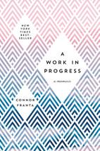 Work in Progress, A