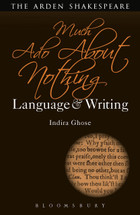 Arden Shakespeare, The: Much Ado About Nothing: Language & Writing