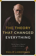 Theory That Changed Everything, The: On the Origin of Species as a Work in Progress