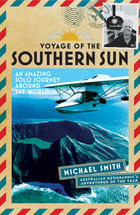Voyage Of The Southern Sun: An Amazing Solo Journey Around The World (1-Year Access)