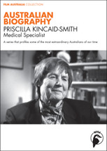 Australian Biography Series - Priscilla Kincaid-Smith (3-Day Rental)