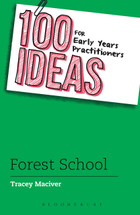 100 Ideas for Early Learning Practitioners - Forest School