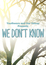 Our Voices - We Don't Know (3-Day Rental)