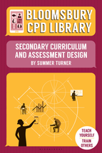Bloomsbury CPD Library: Secondary Curriculum and Assessment Design