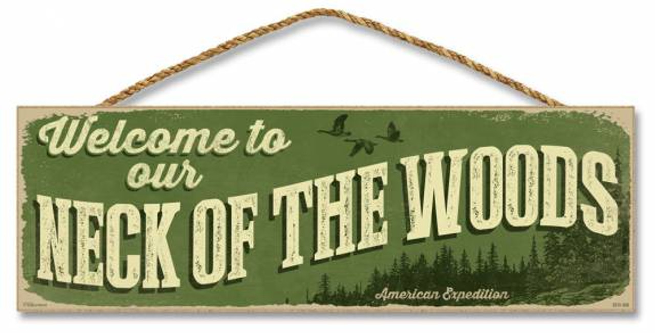 Image result for welcome to our neck of the woods
