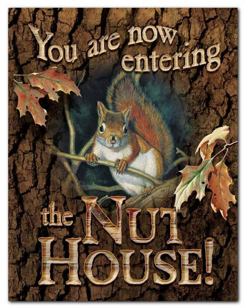 Entering The Nut House (Squirrel) Tin Sign