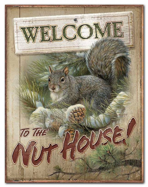 Welcome to The Nut House (Cute Squirrel) Tin Sign