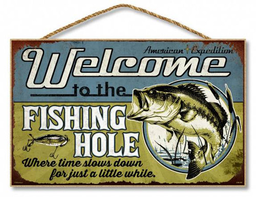 "Welcome to the Fishing Hole 10"" x 16"" Sign"