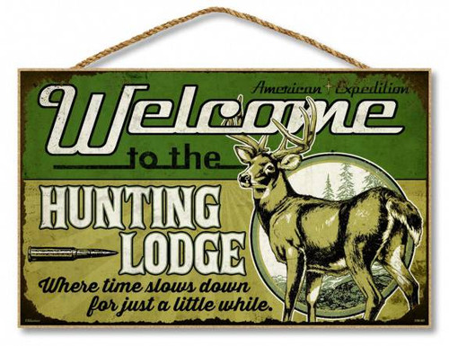 "Welcome to the Hunting Lodge 10"" x 16"" Sign"