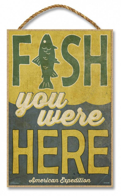 "Fish You Were Here 7"" x 10.5"" Sign"