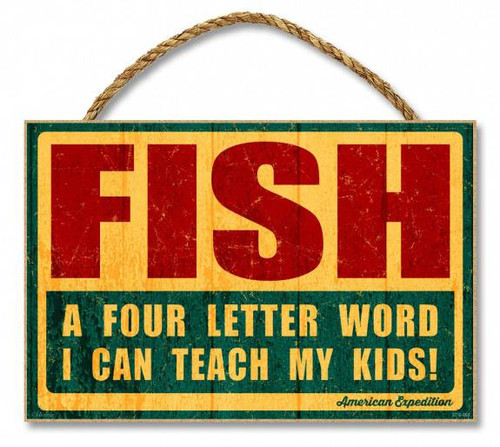 """FISH"" - A 4-Letter Word I Can Teach My Kids 7"" x 10.5"" Sign"