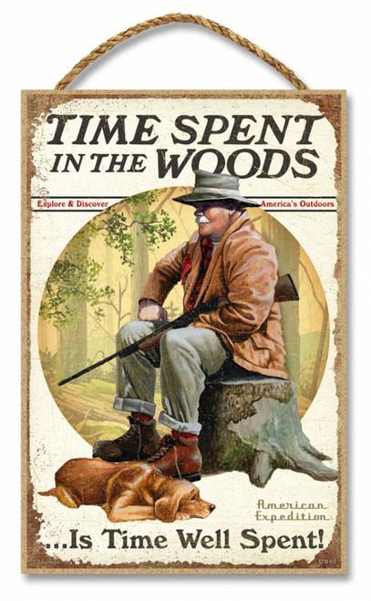 "Time Spent in the Woods is Time Well Spent 7"" x 10.5"" Sign"