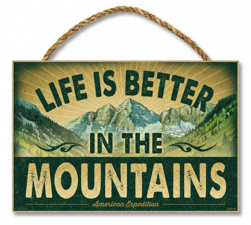 "Life is Better in the Mountains 7"" x 10.5"" Sign"
