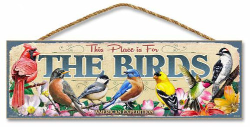 This Place Is For The Birds 5 X 15 Sign