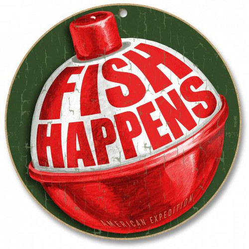 "Fish Happens! 10"" Round Sign"
