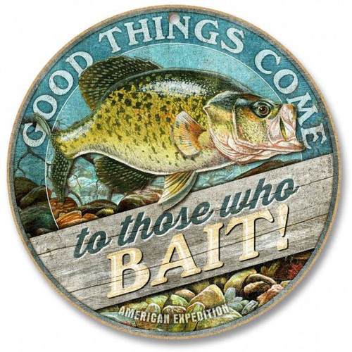 "Good Things Come to Those Who Bait 10"" Round Sign"