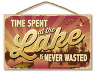 "Time Spent at the Lake is Never Wasted 10"" x 16"" Sign"