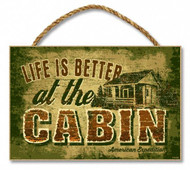 """Life is Better at the Cabin 7"""" x 10.5"""" Sign"""
