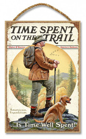 """Time Spent on the Trail is Time Well Spent 7"""" x 10.5"""" Sign"""