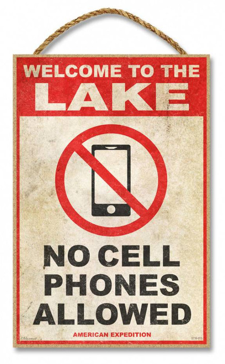 Welcome To The Lake No Cell Phones Allowed 7 Quot X 10 5 Quot Sign