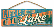 "Life is Better at the Lake 5"" x 15"" Sign"