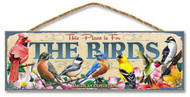"This Place is For The Birds 5"" x 15"" Sign"