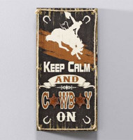 Keep Calm and Cowboy On Sign