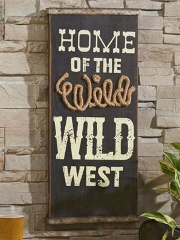 Home Of The Wild Wild West Wooden Sign