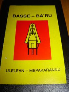 BASEE - BA'RU New Testament / Ulelean - Mapekarannu /  laan Basa-Toraya Pallembaran Ba'ru / Perjanjlan Baru Dalam Bahasa Toraja