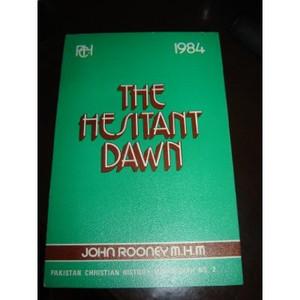Pakistan Christian History Monograph No. 2 - The Hesitant Dawn - (Christianit...