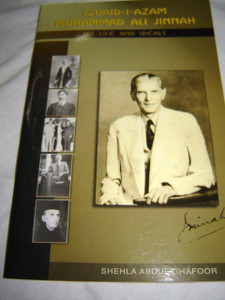 QUAID-I-AZAM MUHAMMAD ALI JINNAH HIS LIFE AND IDEALS BY Ghafoor,Shehla Abdul.  The book is for Christian Apologetics reference purposes.
