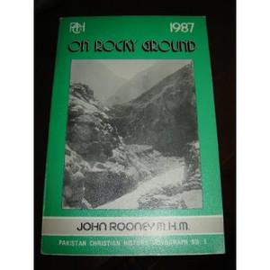 Pakistan Christian History Monograph No. 5 - On Rocky Ground - The Catholic Chuch