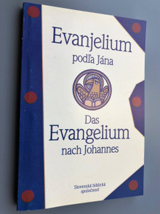Slovak Gospel of John 550 / Printed in Slovakia / Evanjelium podl'a Jana - Das Evangelium nach Johannes / Slovakian - German